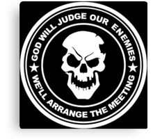 god will judge our enemies we'll arrange the meeting Canvas Print