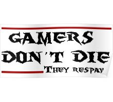 Gamers don't die..they Respawn Poster