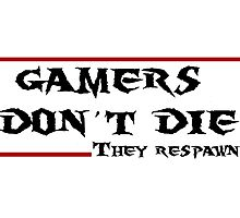 Gamers don't die..they Respawn Photographic Print