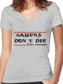 Gamers don't die..they Respawn Women's Fitted V-Neck T-Shirt