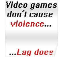 Video games don't cause Violence Poster