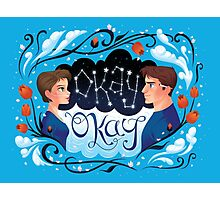 Maybe Okay will be our Always Photographic Print