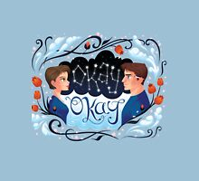 Maybe Okay will be our Always Unisex T-Shirt