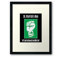 St. Patrick's Day -- Leprechaun Lives Matter Framed Print