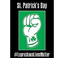 St. Patrick's Day -- Leprechaun Lives Matter Photographic Print