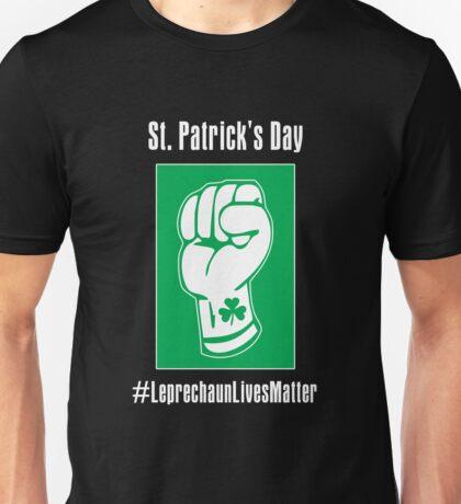 St. Patrick's Day -- Leprechaun Lives Matter Unisex T-Shirt
