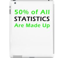 Statistics Made Up iPad Case/Skin