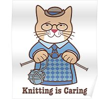 Knitting is Caring, cat man Poster