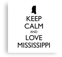 KEEP CALM and LOVE MISSISSIPPI Canvas Print