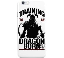 Training to be Dragonborn iPhone Case/Skin