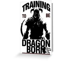 Training to be Dragonborn Greeting Card