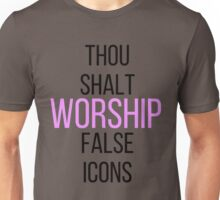WORSHIP FALSE ICONS Unisex T-Shirt