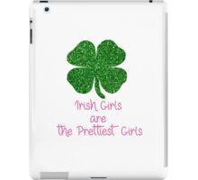 Four Leaf Clover Emerald Irish Girls are the Prettiest iPad Case/Skin
