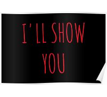 I'll Show You Poster