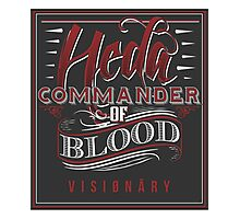 The 100 - Heda - Commander of Blood Photographic Print