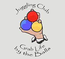 Juggling Club Grab Life by the Balls Unisex T-Shirt