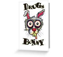 Drugs Bunny Greeting Card