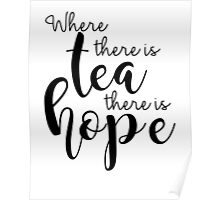 Where There Is Tea There Is Hope Poster