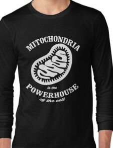 Mitochrondia - you know, it really IS the powerhouse of the cell! Long Sleeve T-Shirt