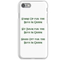 Stand Up For The Boys In Green iPhone Case/Skin