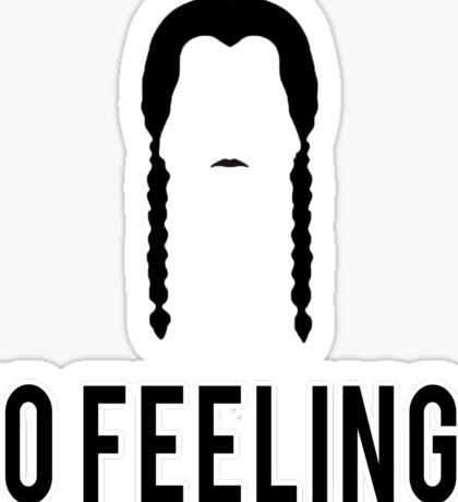 No feelings. Sticker