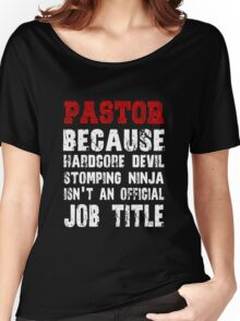 Pastor - Because Hardcore Devil Stomping Women's Relaxed Fit T-Shirt