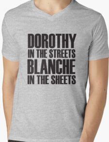 Dorothy In The Streets Blanche In The Sheets Mens V-Neck T-Shirt