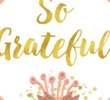So Grateful gold, coral sentiment text art Sticker