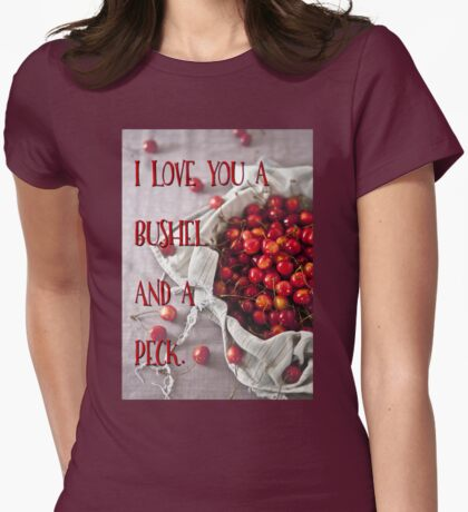 I love you a bushel and a peck text art Womens Fitted T-Shirt