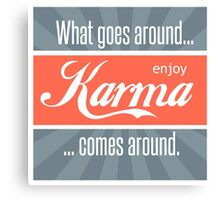 What Goes Around Comes Around  Canvas Print