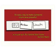 DJ Abraham Lincoln Art Print