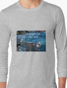 Old blue car. over the hill, encouragement. Long Sleeve T-Shirt