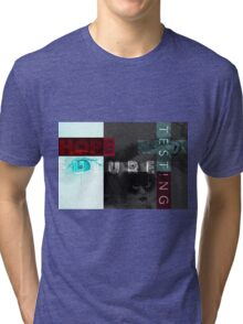 Hope, Testing, Future Tri-blend T-Shirt