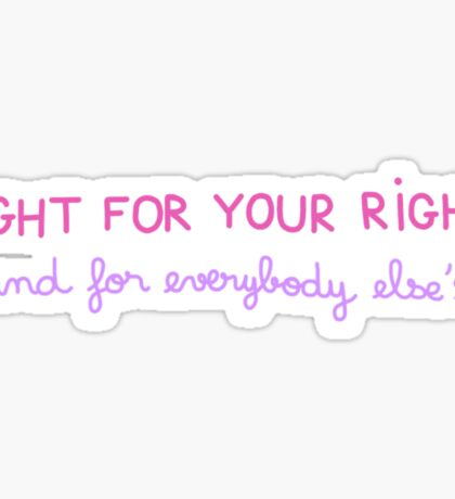 Fight for your Rights (and for Everybody Else's) Sticker