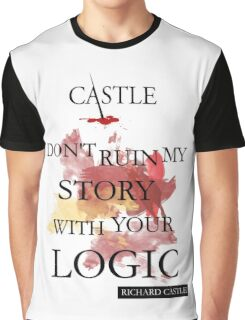 "Castle ""Don't Ruin My Story With Your Logic"" Graphic T-Shirt"
