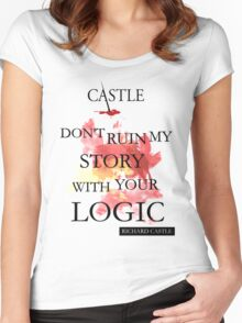 """Castle """"Don't Ruin My Story With Your Logic"""" Women's Fitted Scoop T-Shirt"""