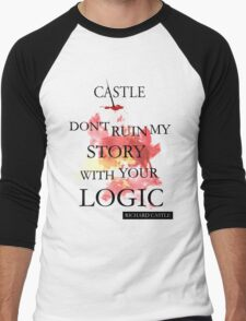 "Castle ""Don't Ruin My Story With Your Logic"" Men's Baseball ¾ T-Shirt"
