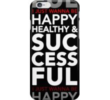 Happy, Healthy, & Successful iPhone Case/Skin
