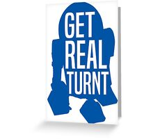 R2D2 - Get Real Turnt Greeting Card