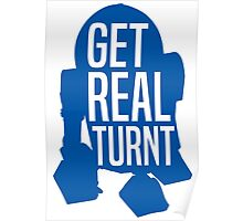 R2D2 - Get Real Turnt Poster