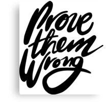 Prove Them Wrong - Black Canvas Print