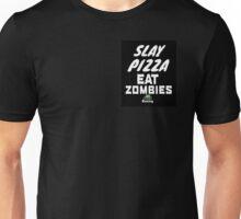 slay pizza eat zombies Unisex T-Shirt