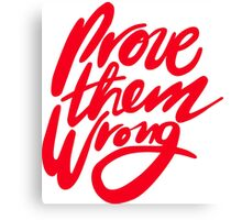 Prove Them Wrong - Red Canvas Print