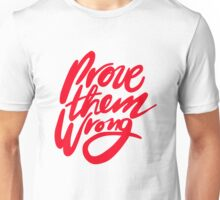 Prove Them Wrong - Red Unisex T-Shirt