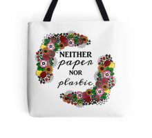 Neither Paper Nor Plastic Tote Bag