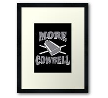 more cowbell Framed Print