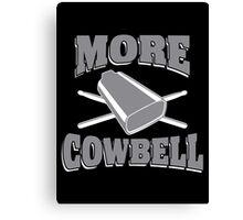 more cowbell Canvas Print