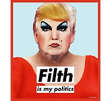 Filth is My Politics Photographic Print