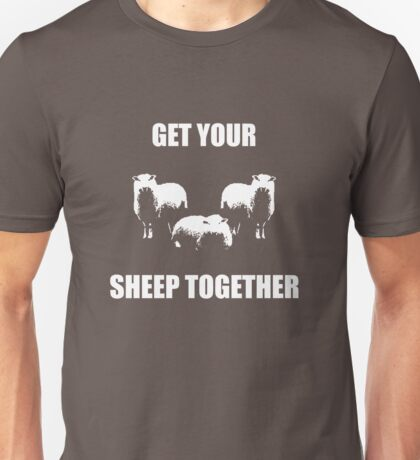 Get Your Sheep Together Unisex T-Shirt