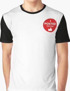 I Posted (3) Graphic T-Shirt